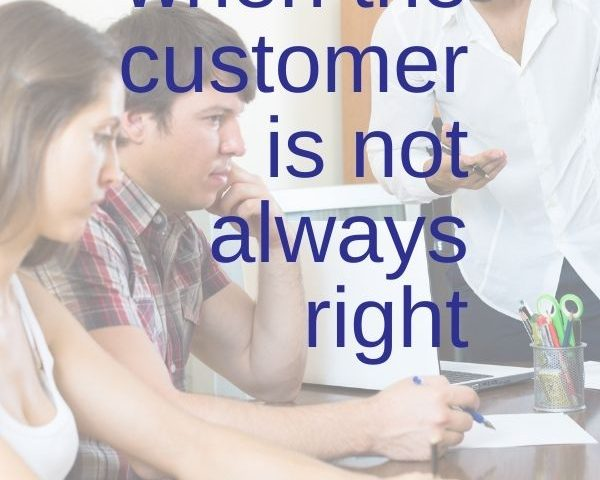 what to do when the customer isn't right