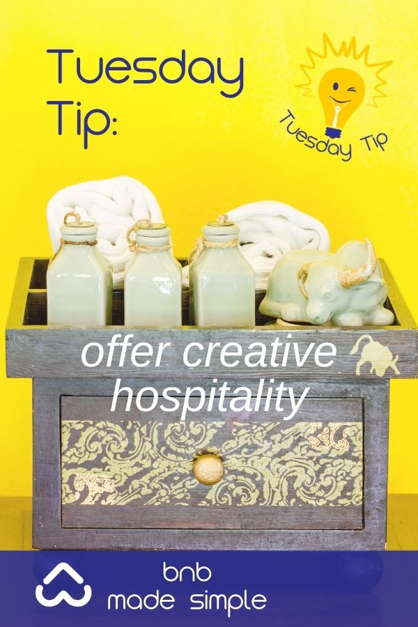 Offer creative hospitality to your guests
